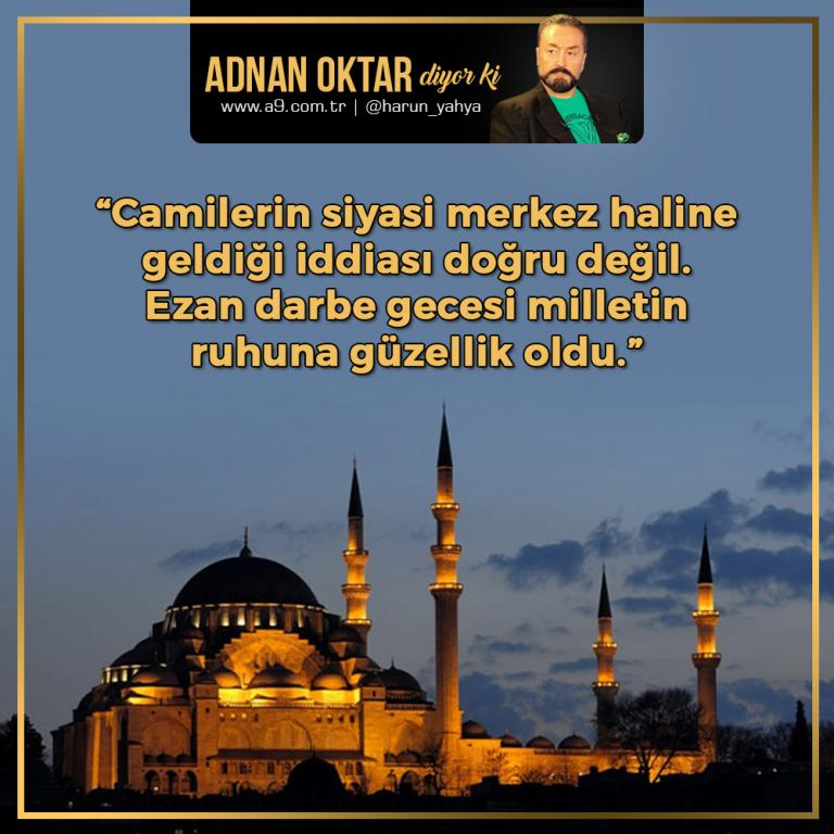 "<table style=""width: 100%;""><tr><td style=""vertical-align: middle;"">Camilerin siyasi merkez haline geldiği iddiası doğru değil. Ezan darbe gecesi milletin ruhuna güzellik oldu. </td><td style=""max-width: 70px;vertical-align: middle;""> <a href=""/downloadquote.php?filename=quoteofday_14687955711953.jpg""><img class=""hoversaturate"" height=""20px"" src=""/assets/images/download-iconu.png"" style=""width: 48px; height: 48px;"" title=""Resmi İndir""/></a></td></tr></table>"